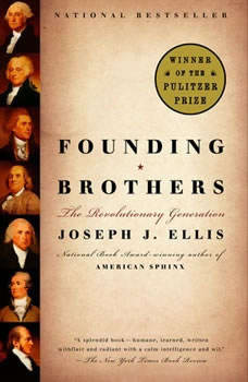 Founding Brothers: The Revolutionary Generation, Joseph J. Ellis