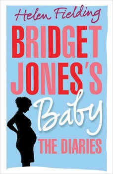 Bridget Jones's Baby: The Diaries The Diaries, Helen Fielding