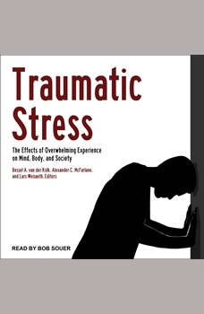 Traumatic Stress: The Effects of Overwhelming Experience on Mind, Body, and Society, Bessel A. van der Kolk