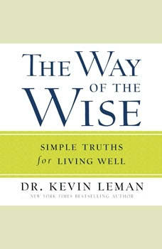 The Way of the Wise: Simple Truths for Living Well, Kevin Leman