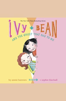 Ivy & Bean and the Ghost That Had to Go (Book 2), Annie Barrows