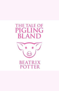 Tale of Pigling Bland, The, Beatrix Potter