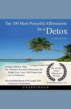 The 100 Most Powerful Affirmations for a Detox, Jason Thomas