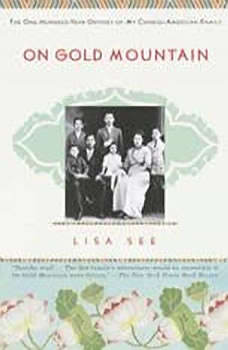On Gold Mountain: The One-Hundred-Year Odyssey of My Chinese-American Family, Lisa See
