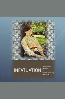 Infatuation, Alexander Kuprin