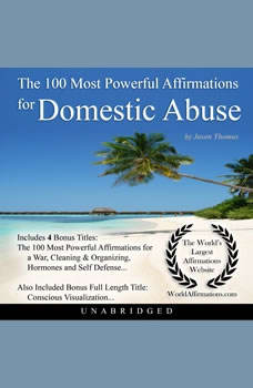 The 100 Most Powerful Affirmations for Domestic Abuse, Jason Thomas