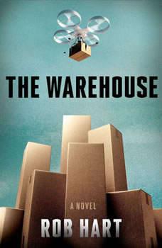 The Warehouse: A Novel, Rob Hart
