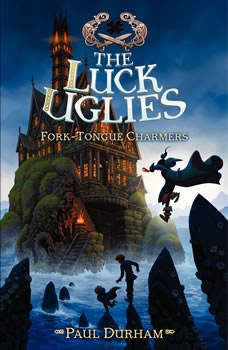 The Luck Uglies #2: Fork-Tongue Charmers, Paul Durham