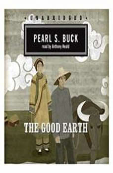 The Good Earth: Classic Collection, Pearl S. Buck