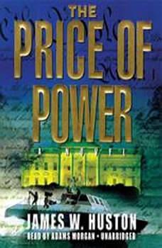 The Price of Power, James W. Huston
