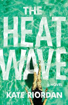 The Heatwave, Kate Riordan