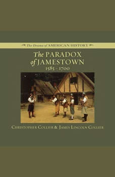 The Paradox of Jamestown: 15851700 15851700, Christopher Collier and James Lincoln Collier