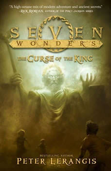 Seven Wonders Book 4: The Curse of the King, Peter Lerangis