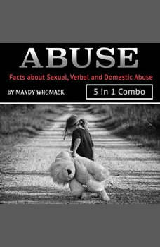 Abuse: Facts about Sexual, Verbal and Domestic Abuse, Mandy Whomack