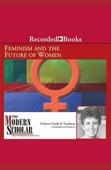 Feminism and The Future of Women, Estelle Freedman