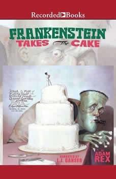 Frankenstein Takes the Cake, Adam Rex