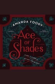 Ace of Shades, Amanda Foody