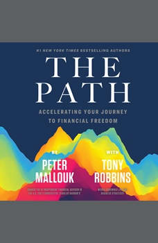 The Path: Accelerating Your Journey to Financial Freedom, Peter Mallouk