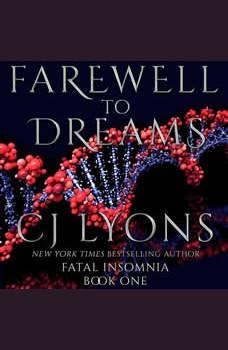 Farewell to Dreams: A Novel of Fatal Insomnia, CJ Lyons