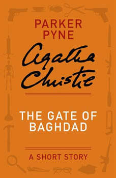 The Gate of Baghdad: A Short Story, Agatha Christie