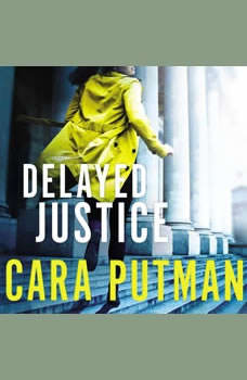 Delayed Justice, Cara C. Putman