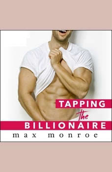 Tapping the Billionaire, Max Monroe