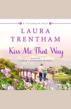 Kiss Me That Way: A Cottonbloom Novel, Laura Trentham