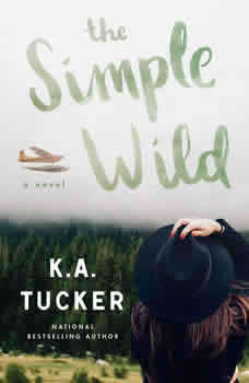 The Simple Wild, K.A. Tucker