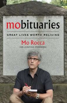 Mobituaries: Great Lives Worth Reliving, Mo Rocca