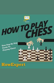 How To Play Chess: Your Step By Step Guide To Playing Chess, HowExpert