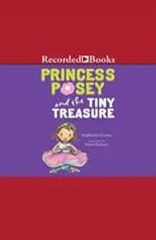 Princess Posey and the Tiny Treasure, Stephanie Greene