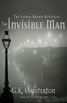 The Invisible Man: A Father Brown Mystery, G. K. Chesterton