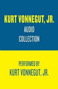 The Kurt Vonnegut Jr. Audio Collection, Kurt Vonnegut, Jr.