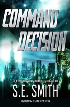Command Decision: Project Gliese 581g, S.E. Smith