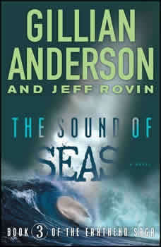 The Sound of Seas: Book 3 of The EarthEnd Saga Book 3 of The EarthEnd Saga, Gillian Anderson