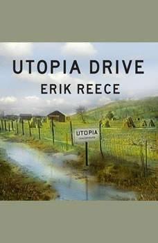 Utopia Drive: A Road Trip Through America's Most Radical Idea, Erik Reece