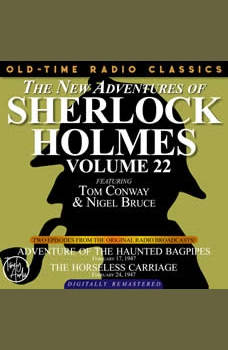 THE NEW ADVENTURES OF SHERLOCK HOLMES, VOLUME 22: EPISODE 1: ADVENTURE OF THE HAUNTED BAGPIPES.       EPISODE 2: THE HORSELESS CARRIAGE, Dennis Green