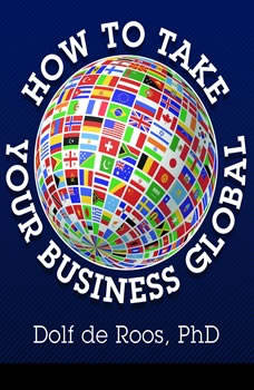 How to Take Your Business Global, Dolf de Roos