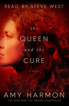 The Queen and The Cure: The Bird and the Sword Chronicles, Amy Harmon