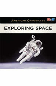 NPR American Chronicles: Exploring Space, NPR