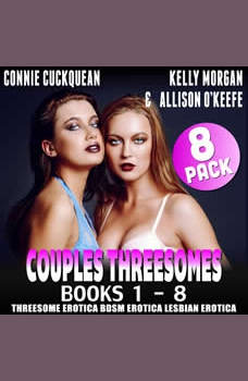 Couples Threesomes 8-Pack : Books 1 � 8 Threesome Erotica BDSM Erotica Lesbian Erotica, Connie Cuckquean