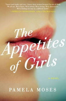The Appetites of Girls, Pamela Moses
