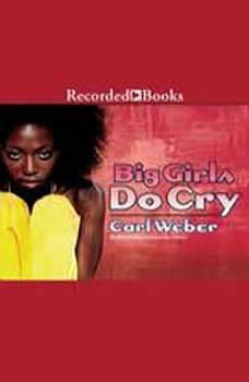 Big Girls Do Cry, Carl Weber