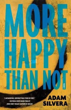 More Happy Than Not, Adam Silvera