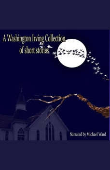A Washington Irving Collection of Short Stories, Washington Irving