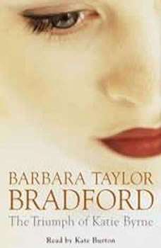 The Triumph of Katie Byrne, Barbara Taylor Bradford