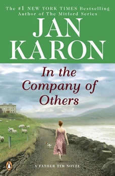 In the Company of Others: A Father Tim Novel A Father Tim Novel, Jan Karon