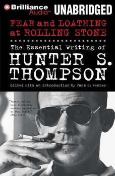 Fear and Loathing at Rolling Stone: The Essential Writing of Hunter S. Thompson The Essential Writing of Hunter S. Thompson, Hunter S. Thompson