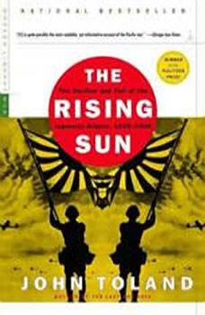 The Rising Sun: The Decline and Fall of the Japanese Empire, 19361945, John Toland