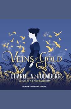Veins of Gold, Charlie N. Holmberg